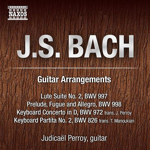 Play & Download Bach: Guitar Arrangements by Judicael Perroy | Napster