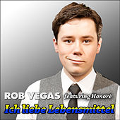 Play & Download Ich liebe Lebensmittel by Rob Vegas | Napster