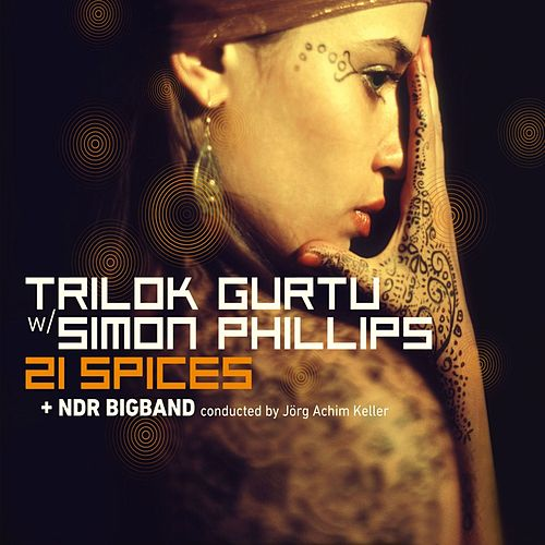 Play & Download 21 Spices by Trilok Gurtu | Napster