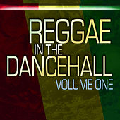 Reggae In The Dancehall by Various Artists