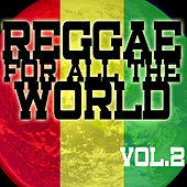 Play & Download Reggae For All The World Vol 2 by Various Artists | Napster