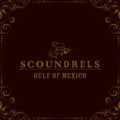 Play & Download Gulf Of Mexico by Scoundrels (1) | Napster