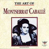 Play & Download The Art of Montserrat Caballé by Various Artists | Napster