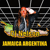 Play & Download Jamaica Argentina by DJ Nelson | Napster