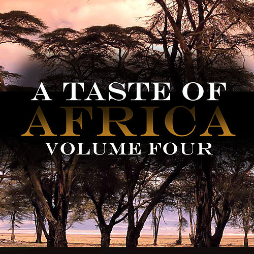 Play & Download A Taste Of Africa Vol 4 by Various Artists | Napster