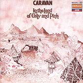 In The Land Of Grey And Pink by Caravan