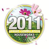 Play & Download House Works Compilation Spring 2011 by Various Artists | Napster