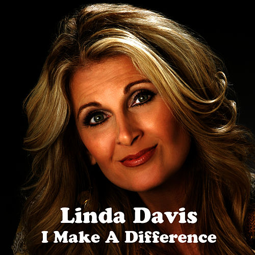 Play & Download I Make A Difference by Linda Davis | Napster