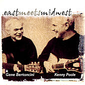 Play & Download East Meets Midwest (feat. Bob Bodley) by Gene Bertoncini | Napster