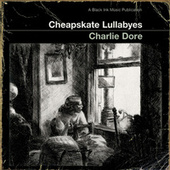 Cheapskate Lullabyes by Charlie Dore