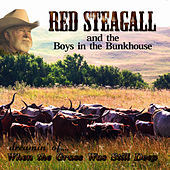 Play & Download Dreamin' Of... When The Grass Was Still Deep by Red Steagall | Napster