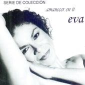 Play & Download Amanecer en Ti by Eva Ayllón | Napster