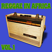 Play & Download Reggae in Africa vol.1 by Various Artists | Napster