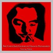 Play & Download The Gipsy Jazz Guitar of Django Reinhardt - Volume 3 by Django Reinhardt | Napster