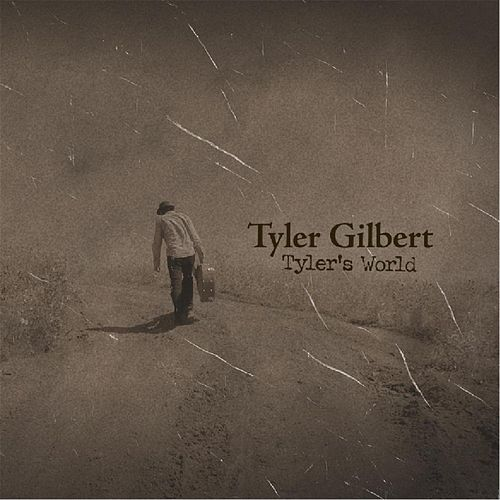Tyler's World by Tyler Gilbert