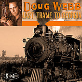 Play & Download Last Trane To Georgia by Doug Webb | Napster