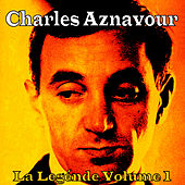 Play & Download La Légende Vol. 1 by Charles Aznavour   Napster