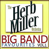 Play & Download Big Band Favourites, Vol. 1 by Herb Miller Orchestra | Napster