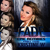 Play & Download Fade: The Epic Remixes (Part 2) by Kristine W. | Napster