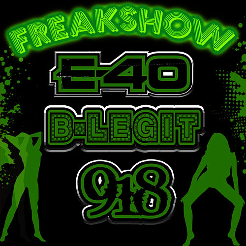 Play & Download Freak Show by E-40 | Napster