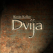 Play & Download Dvija by Kevin Keller | Napster
