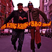 Play & Download The King Khan & BBQ Show by The King Khan & BBQ Show | Napster