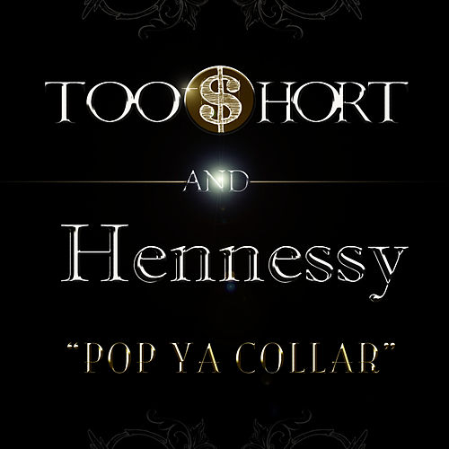 Play & Download Pop Ya Collar by Too Short | Napster