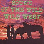 Play & Download Sound Of The Wild Wild West by Das Orchester Claudius Alzner | Napster