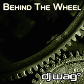 Play & Download Behind The Wheel by DJ Wag | Napster
