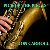Play & Download Pick Up the Pieces by Don Carroll | Napster