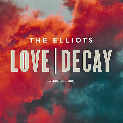 Love   Decay by The Elliots