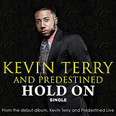 Play & Download Hold On by Kevin Terry and Predestined | Napster