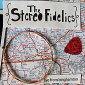 Play & Download Live From Binghamton by The Stereofidelics | Napster