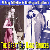 Play & Download Great Big Band Singers - 25 Song Collection by Various Artists | Napster
