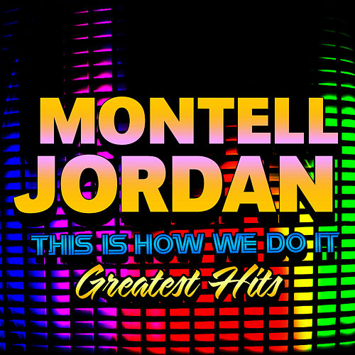 Play & Download This Is How We Do It - Greatest Hits by Montell Jordan | Napster