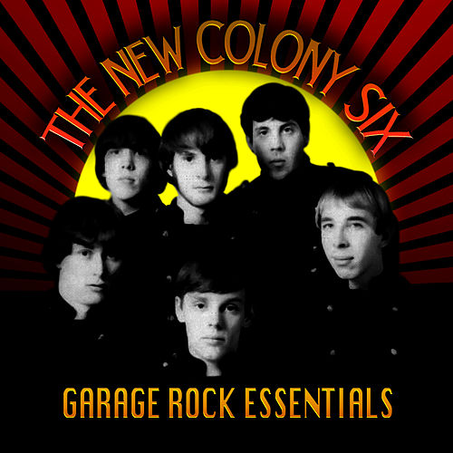 Play & Download Garage Rock Essentials by New Colony Six | Napster