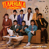 Play & Download Gracias...Asuncion De Maria by Tlapehuala Show | Napster