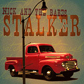 Play & Download Stalker by Nick And The Babes | Napster