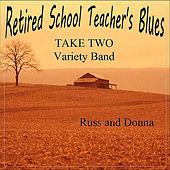 Play & Download Retired School Teacher's Blues by Take Two Variety Band (Russ and Donna Miller) | Napster