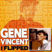 Play & Download i Flipped by Gene Vincent | Napster