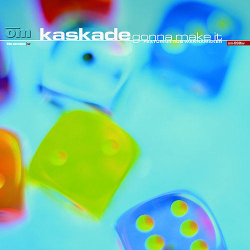 Gonna Make It by Kaskade