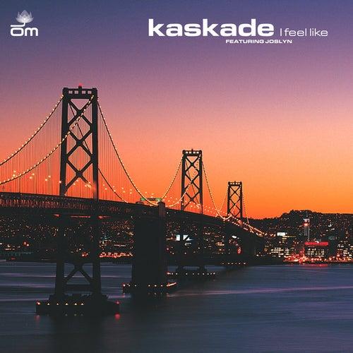 I Feel Like by Kaskade
