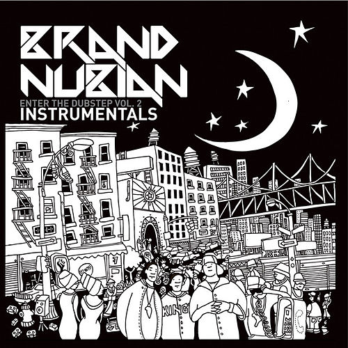 Play & Download Enter The Dubstep Vol. 2 (Instrumentals) by Brand Nubian | Napster