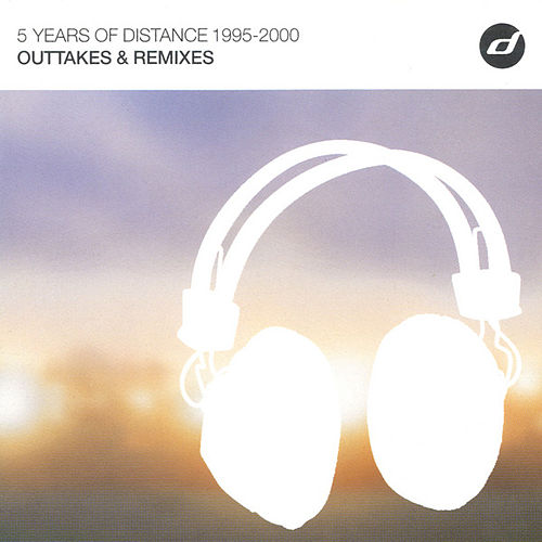 Play & Download 5 Years Of Distance 1995-2000 - Outtakes & Remixes by Various Artists | Napster