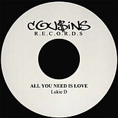 Play & Download All You Need Is Love by Lukie D | Napster