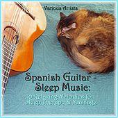 Spanish Guitar - Sleep Music: 30 Relaxing Melodies for Sleep Therapy & Massage by Various Artists