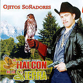Play & Download Ojitos Sonadores by El Halcon De La Sierra | Napster