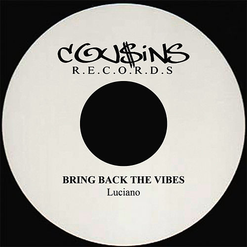 Bring Back The Vibes by Luciano