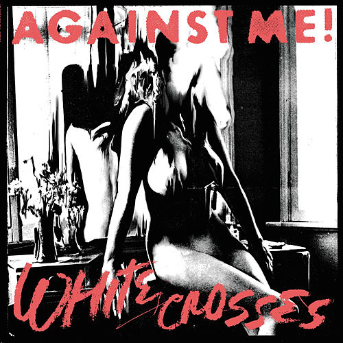 Play & Download White Crosses by Against Me! | Napster