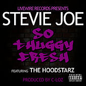 So Thuggy Fresh by Stevie Joe